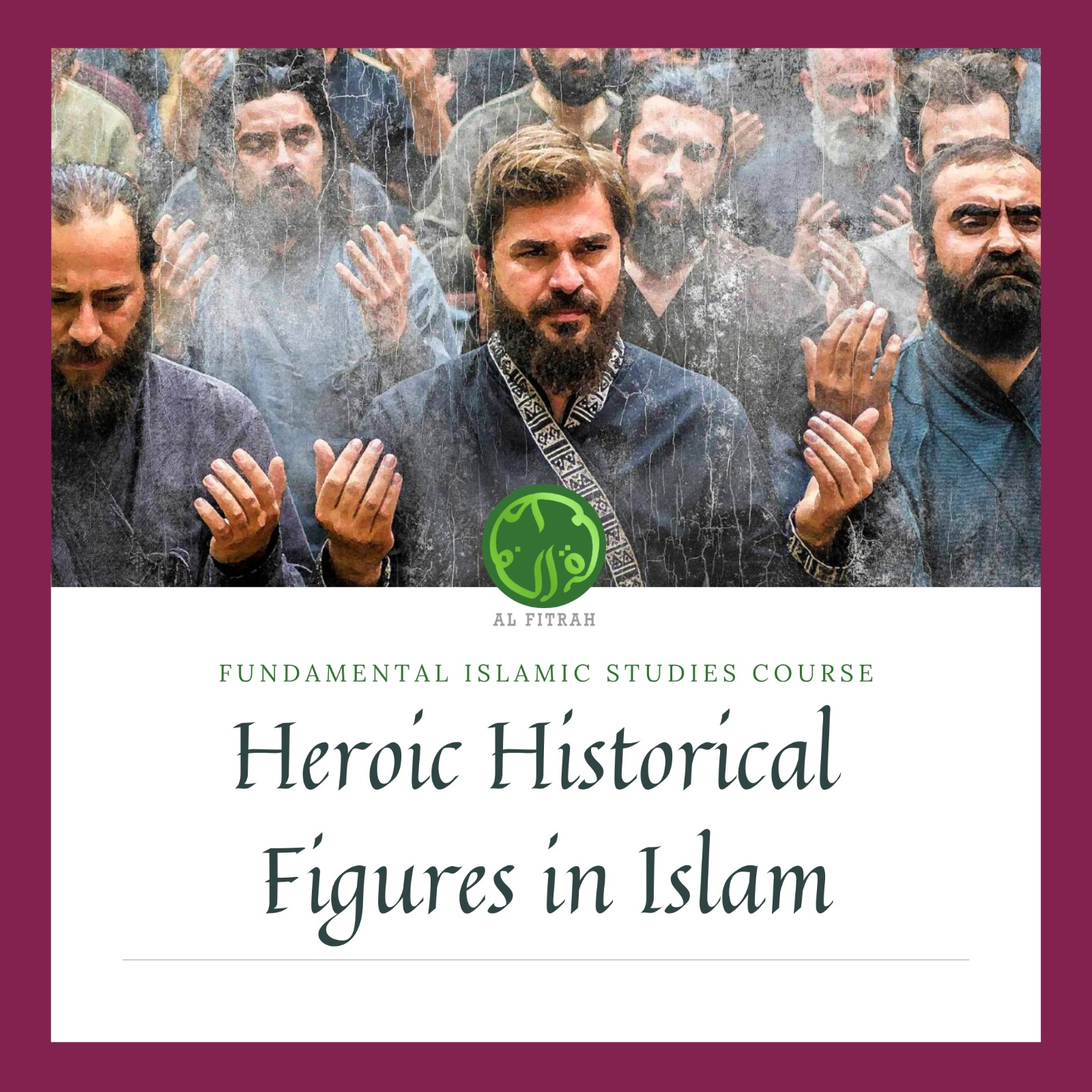 Heroic Historical Figures in Islam
